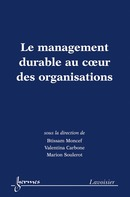 Le management durable au cœur des organisations De MONCEF Btissam, CARBONE Valentina et SOULEROT Marion - HERMES SCIENCE PUBLICATIONS / LAVOISIER