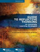 Guide to Reflective Thinking on University Learning Strategies De François Ruph - Presses de l'Université du Québec