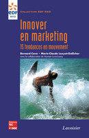 Innover en marketing: 15 tendances en mouvement (Collection EDF R&D) De COVA Bernard, LOUYOT-GALLICHER Marie et LOUIS-LOUISY Myriam - TECHNIQUE & DOCUMENTATION