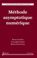 Méthode asymptotique numérique (Coll. Méthodes numériques) De COCHELIN Bruno, DAMIL Noureddine et POTIER-FERRY Michel - HERMES SCIENCE PUBLICATIONS / LAVOISIER