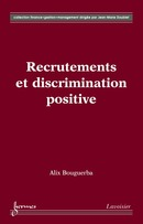 Recrutements et discrimination positive (Coll. Finance gestion management) De BOUGUERBA Alix - HERMES SCIENCE PUBLICATIONS / LAVOISIER