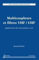 Multicoupleurs et filtres VHF/UHF : applications des résonnateurs à air (Collection hyperfréquences) De PIETTE Bernard - HERMES SCIENCE PUBLICATIONS / LAVOISIER