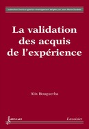 La validation des acquis de l'expérience (Collection Finance - Gestion - Management) De BOUGUERBA Alix - HERMES SCIENCE PUBLICATIONS / LAVOISIER