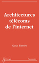 Architectures télécoms de l'internet  - HERMES SCIENCE PUBLICATIONS / LAVOISIER