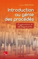 Introduction au génie des procédés : applications et développements De RONZE Didier - TECHNIQUE & DOCUMENTATION