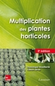 Multiplication des plantes horticoles (3e éd.) De BOUTHERIN Dominique et BRON Gilbert - TECHNIQUE & DOCUMENTATION