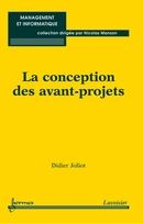 La conception des avant-projets De JOLIOT Didier - HERMES SCIENCE PUBLICATIONS / LAVOISIER