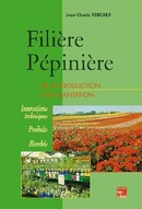 Filière pépinière : de la production à la plantation  De FOUCARD Jean-Claude - TECHNIQUE & DOCUMENTATION