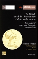 Le brevet, outil de la valorisation et de l'innovation De ACADEMIE DES SCIENCES - TECHNIQUE & DOCUMENTATION