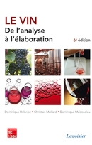 Le vin : de l'analyse à l'élaboration (6e éd.) De DELANOE Dominique, MAILLARD Véronique et MAISONDIEU Dominique - TECHNIQUE & DOCUMENTATION