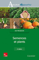 Semences et plants (2e éd.) De MACIEJEWSKI Jean - TECHNIQUE & DOCUMENTATION