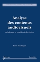 Analyse des contenus audiovisuels : métalangage et modèles de description De STOCKINGER Peter - HERMES SCIENCE PUBLICATIONS / LAVOISIER