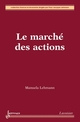 Le marché des actions De LEHMANN Manuela - HERMES SCIENCE PUBLICATIONS / LAVOISIER