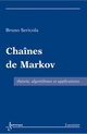 Chaînes de Markov : Théorie, algorithmes et applications De SERICOLA Bruno - HERMES SCIENCE PUBLICATIONS / LAVOISIER