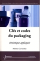 Clés et codes du packaging: sémiotique appliquée (retirage) De CAVASSILAS Marina - HERMES SCIENCE PUBLICATIONS / LAVOISIER