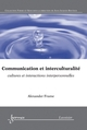 Communication et interculturalité : Cultures et interactions interpersonnelles De FRAME Alexander - HERMES SCIENCE PUBLICATIONS / LAVOISIER