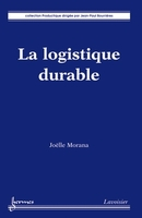 La logistique durable De MORANA Joëlle - HERMES SCIENCE PUBLICATIONS / LAVOISIER