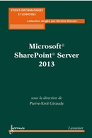 Microsoft® SharePoint® Server 2013 De GIRAUDY Pierre-Erol - HERMES SCIENCE PUBLICATIONS / LAVOISIER