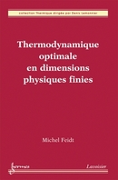 Thermodynamique optimale en dimensions physiques finies De FEIDT Michel - HERMES SCIENCE PUBLICATIONS / LAVOISIER