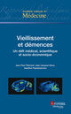 Vieillissement et démences  : Un défi médical, scientifique et socio-économique De TILLEMENT Jean-Paul, HAUW Jean-Jacques et PAPADOPOULOS Vassilios - MEDECINE SCIENCES PUBLICATIONS