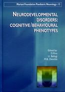 Neurodevelopmental disorders: cognitive/behavioural phenotypes De D. Riva, U. Bellugi et M. B. Denckla - John Libbey