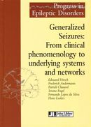 Generalized Seizures: From clinical phenomenology to underlying systems and networks De  Collectif - John Libbey