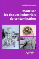 Maîtriser les risques industriels de contamination De TOVENA-PECAULT Isabelle - TECHNIQUE & DOCUMENTATION