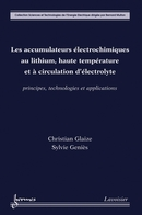 Les accumulateurs électrochimiques au lithium, haute température et à circulation d'électrolyte. Principes, technologies et applications De Christian Glaize et Sylvie GENIČS - HERMES SCIENCE PUBLICATIONS / LAVOISIER