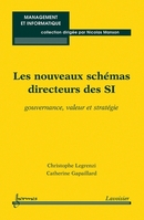 Les nouveaux schémas directeurs des SI. Gouvernance, valeur et stratégie (Collection management et informatique) De Christophe Legrenzi et Catherine GAPAILLARD - HERMES SCIENCE PUBLICATIONS / LAVOISIER