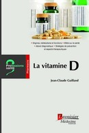 La vitamine D (Coll. Professions santé) De Jean-Claude GUILLAND - MEDECINE SCIENCES PUBLICATIONS