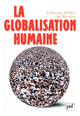 La globalisation humaine De Catherine Wihtol de Wenden - Presses Universitaires de France