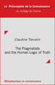 The Pragmatists and the Human Logic of Truth De Claudine Tiercelin - Collège de France