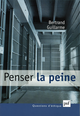 Penser la peine De Bertrand Guillarme - Presses Universitaires de France