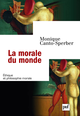 La morale du monde De Monique Canto-Sperber - Presses Universitaires de France