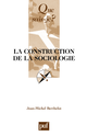 La construction de la sociologie De Jean-Michel Berthelot - Presses Universitaires de France
