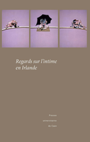 Regards sur l'intime en Irlande  - Presses universitaires de Caen