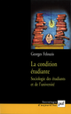La condition étudiante De Georges Felouzis - Presses Universitaires de France