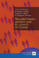 Masculin-Féminin : questions pour les sciences de l'homme De Catherine Marry, Margaret Maruani et Jacqueline Laufer - Presses Universitaires de France