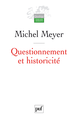Questionnement et historicité De Michel Meyer - Presses Universitaires de France