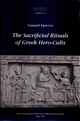 The Sacrificial Rituals of Greek Hero-Cults in the Archaic to the Early Hellenistic Period De Gunnel Ekroth - Presses universitaires de Liège