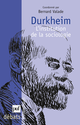 Durkheim. L'institution de la sociologie De Bernard Valade - Presses Universitaires de France