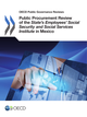 Public Procurement Review of the State's Employees' Social Security and Social Services Institute in Mexico De  Collective - OCDE / OECD