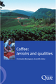 Coffee: Terroirs and Qualities De Christophe Montagnon - Quæ