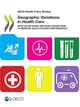 Geographic Variations in Health Care De  Collective - OCDE / OECD