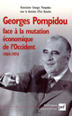 Georges Pompidou face à la mutation économique de l'Occident, 1969-1974 De Association Georges Pompidou - Presses Universitaires de France