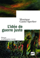 L'idée de guerre juste De Monique Canto-Sperber - Presses Universitaires de France