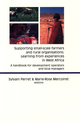 Supporting Small-scale Farmers and Rural Organisations: Learning from Experiences in West Africa De Marie-Rose Mercoiret et Sylvain Perret - Quæ