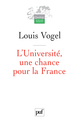 L'Université, une chance pour la France De Louis Vogel - Presses Universitaires de France