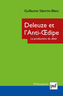 Deleuze et l'Anti-Œdipe. La production du désir De Guillaume Sibertin-Blanc - Presses Universitaires de France