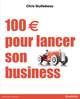 100 € pour lancer son business De Chris Guillebeau - Pearson